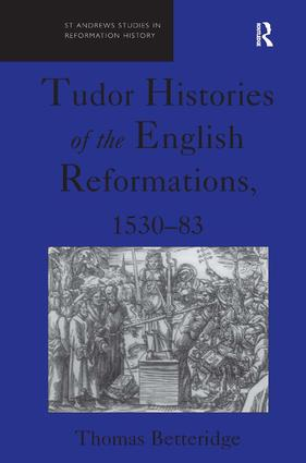 Tudor Histories of the English Reformations, 1530–83: 1st Edition (Hardback) book cover