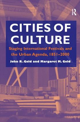 Cities of Culture: Staging International Festivals and the Urban Agenda, 1851–2000, 1st Edition (Hardback) book cover