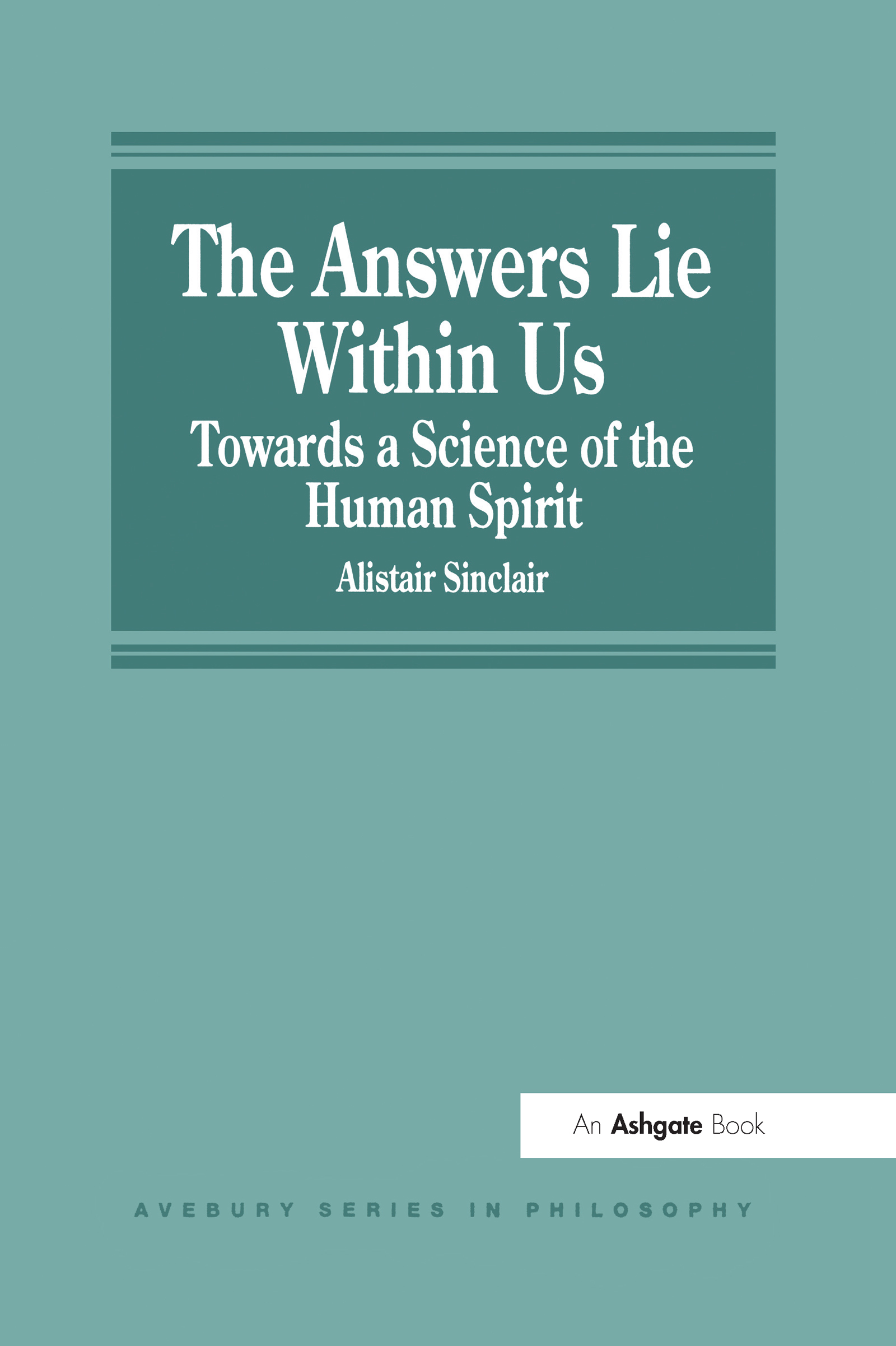 The Answers Lie Within Us: Towards a Science of the Human Spirit book cover