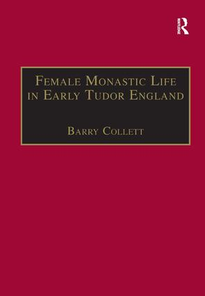 Female Monastic Life in Early Tudor England: With an Edition of Richard Fox's Translation of the Benedictine Rule for Women, 1517, 1st Edition (Hardback) book cover