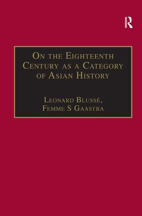 On the Eighteenth Century as a Category of Asian History: Van Leur in Retrospect, 1st Edition (Hardback) book cover