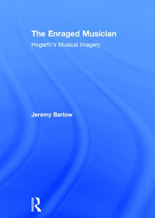 The Enraged Musician: Hogarth's Musical Imagery (Hardback) book cover