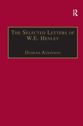 The Selected Letters of W.E. Henley: 1st Edition (Hardback) book cover