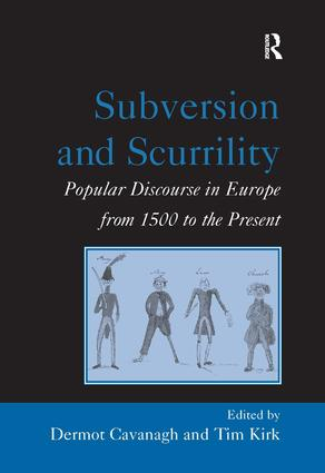 Subversion and Scurrility: Popular Discourse in Europe from 1500 to the Present, 1st Edition (Hardback) book cover