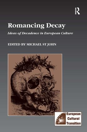 Romancing Decay: Ideas of Decadence in European Culture (Hardback) book cover