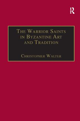 The Warrior Saints in Byzantine Art and Tradition: 1st Edition (Paperback) book cover