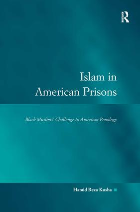 Islam in American Prisons: Black Muslims' Challenge to American Penology, 1st Edition (Hardback) book cover