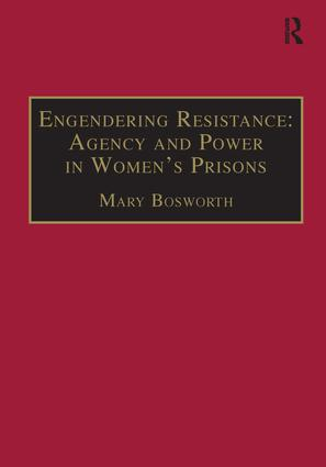 Engendering Resistance: Agency and Power in Women's Prisons (Hardback) book cover
