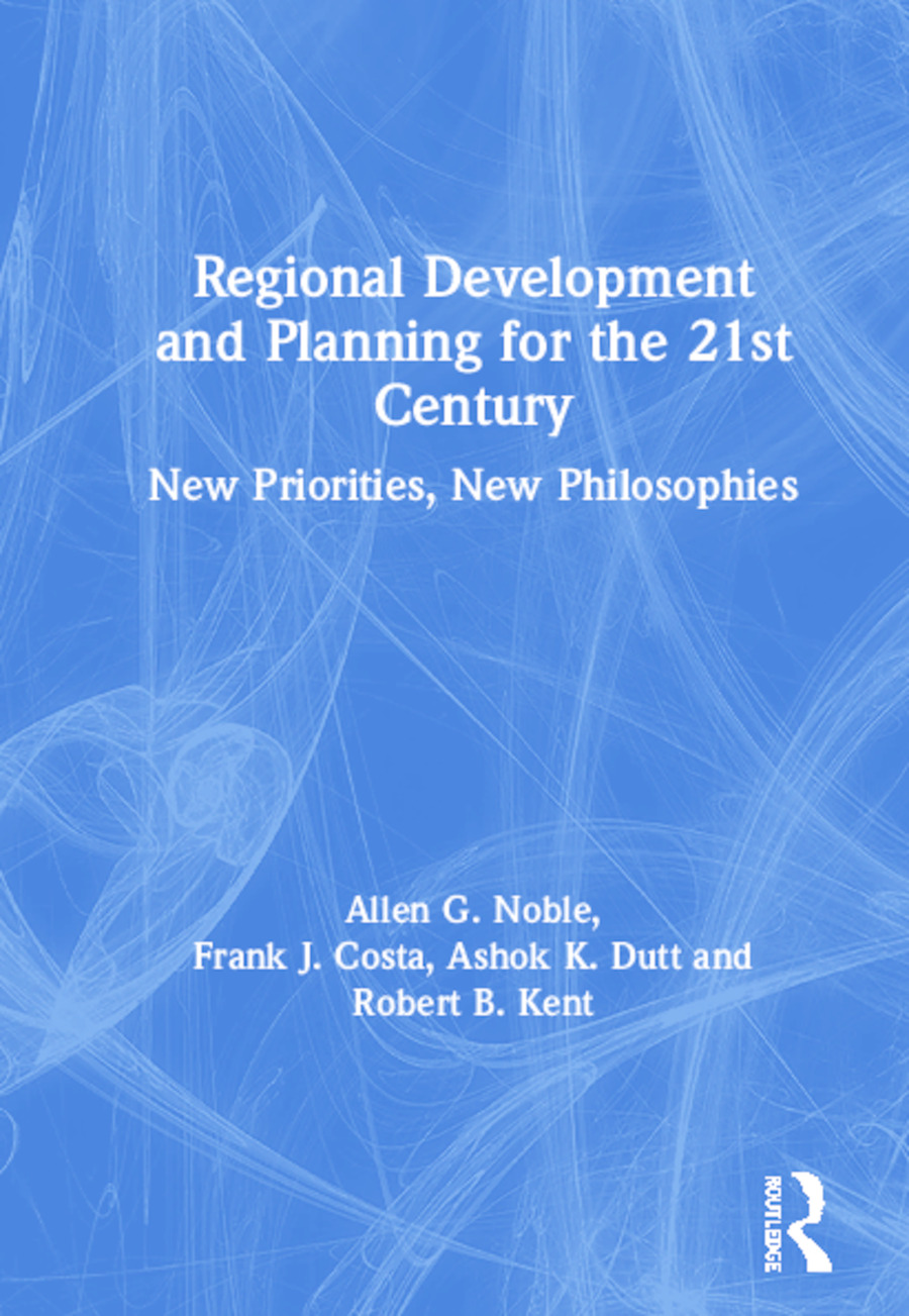 Regional Development and Planning for the 21st Century: New Priorities, New Philosophies book cover