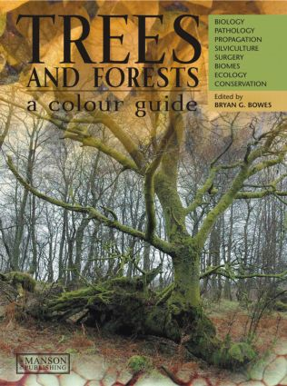 Trees & Forests, A Colour Guide: Biology, Pathology, Propagation, Silviculture, Surgery, Biomes, Ecology, and Conservation, 1st Edition (Hardback) book cover