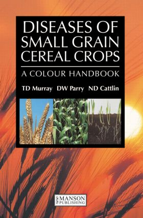 Diseases of Small Grain Cereal Crops: A Colour Handbook, 1st Edition (Paperback) book cover