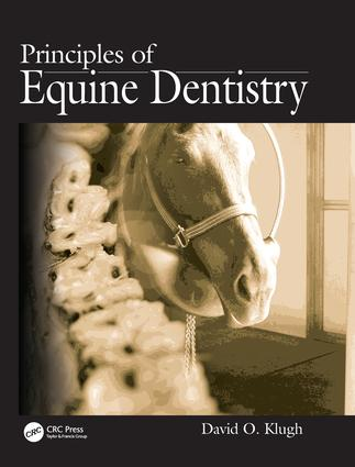 Principles of Equine Dentistry: 1st Edition (Hardback) book cover