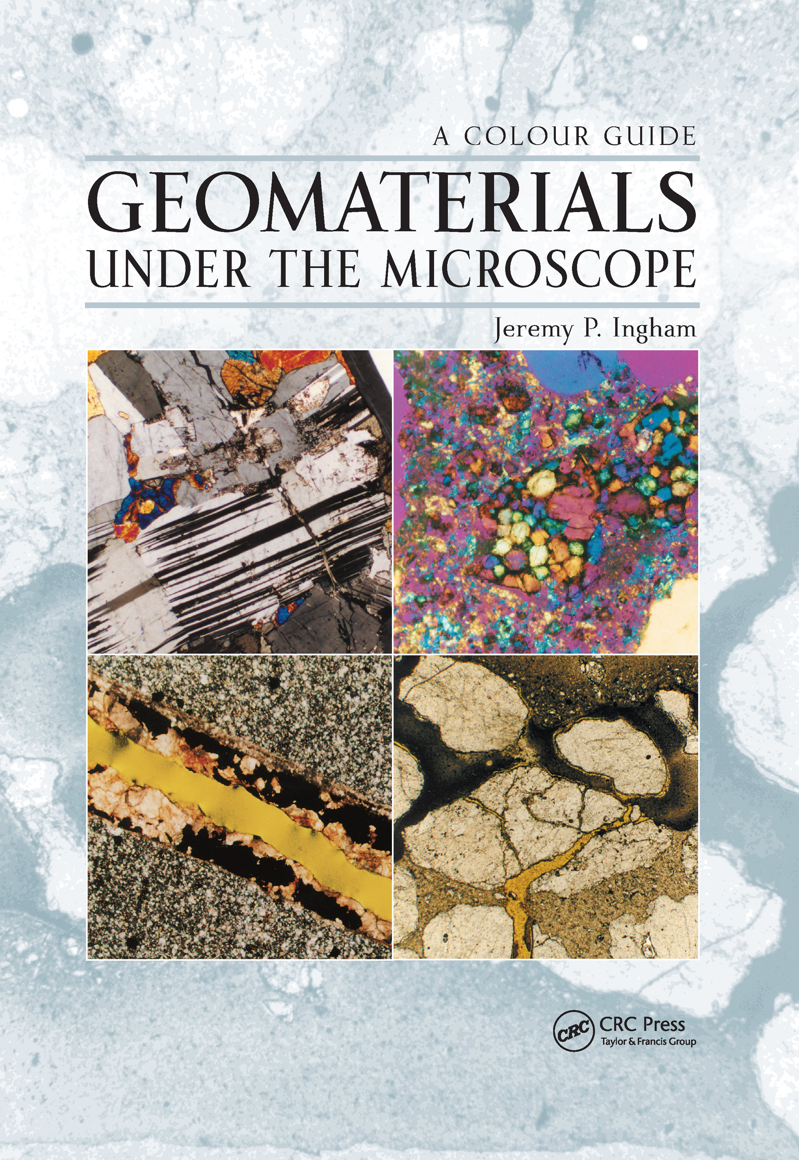Geomaterials Under the Microscope: A Colour Guide, 1st Edition (Hardback) book cover