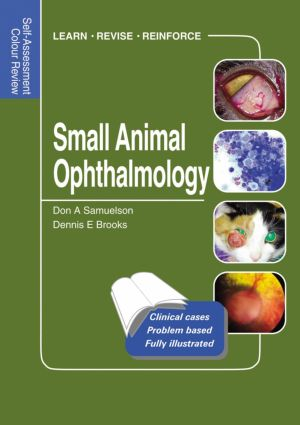Small Animal Ophthalmology: Self-Assessment Color Review, 1st Edition (Paperback) book cover