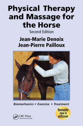 Physical Therapy and Massage for the Horse: Biomechanics-Excercise-Treatment, Second Edition, 2nd Edition (Paperback) book cover