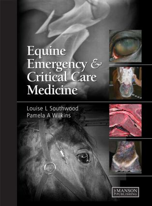 Equine Emergency and Critical Care Medicine: 1st Edition (Hardback) book cover