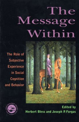 The Message Within: The Role of Subjective Experience In Social Cognition And Behavior, 1st Edition (Paperback) book cover