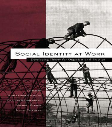 Social Identity at Work: Developing Theory for Organizational Practice (Hardback) book cover