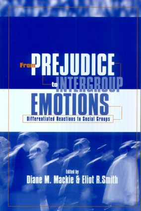 From Prejudice to Intergroup Emotions: Differentiated Reactions to Social Groups (Paperback) book cover