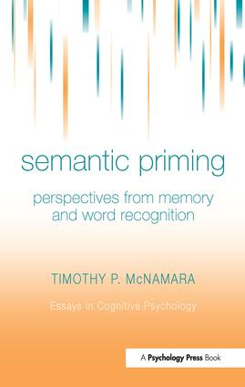Semantic Priming: Perspectives from Memory and Word Recognition (Hardback) book cover