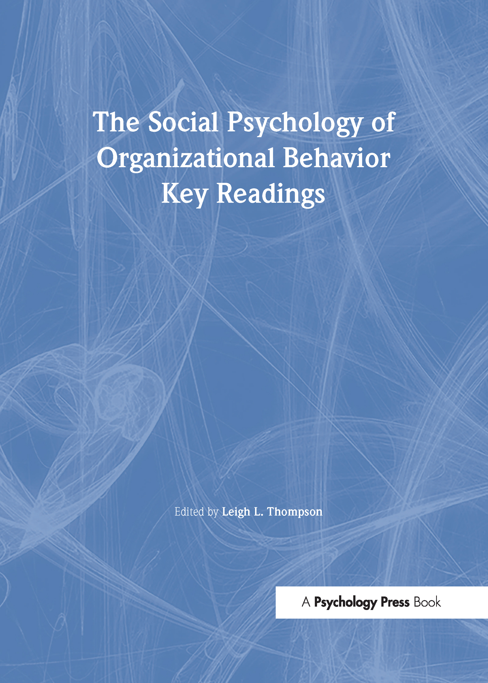 The Social Psychology of Organizational Behavior: Key Readings book cover