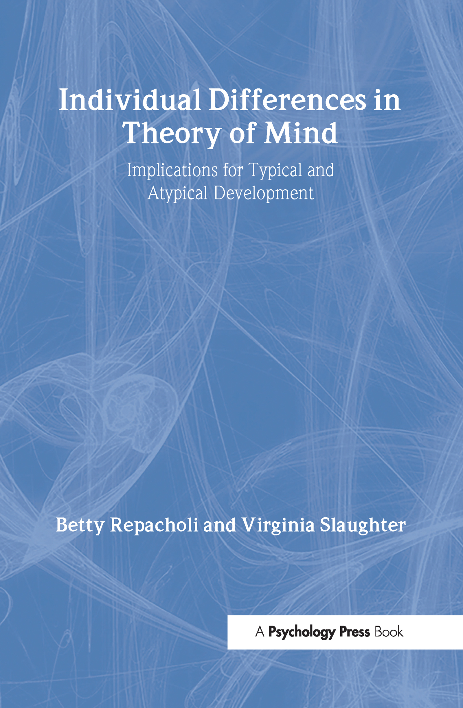 Individual Differences in Theory of Mind: Implications for Typical and Atypical Development (Hardback) book cover