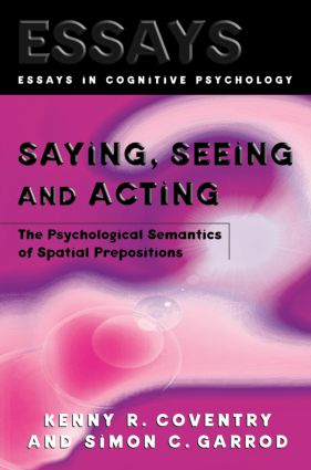 Saying, Seeing and Acting: The Psychological Semantics of Spatial Prepositions book cover