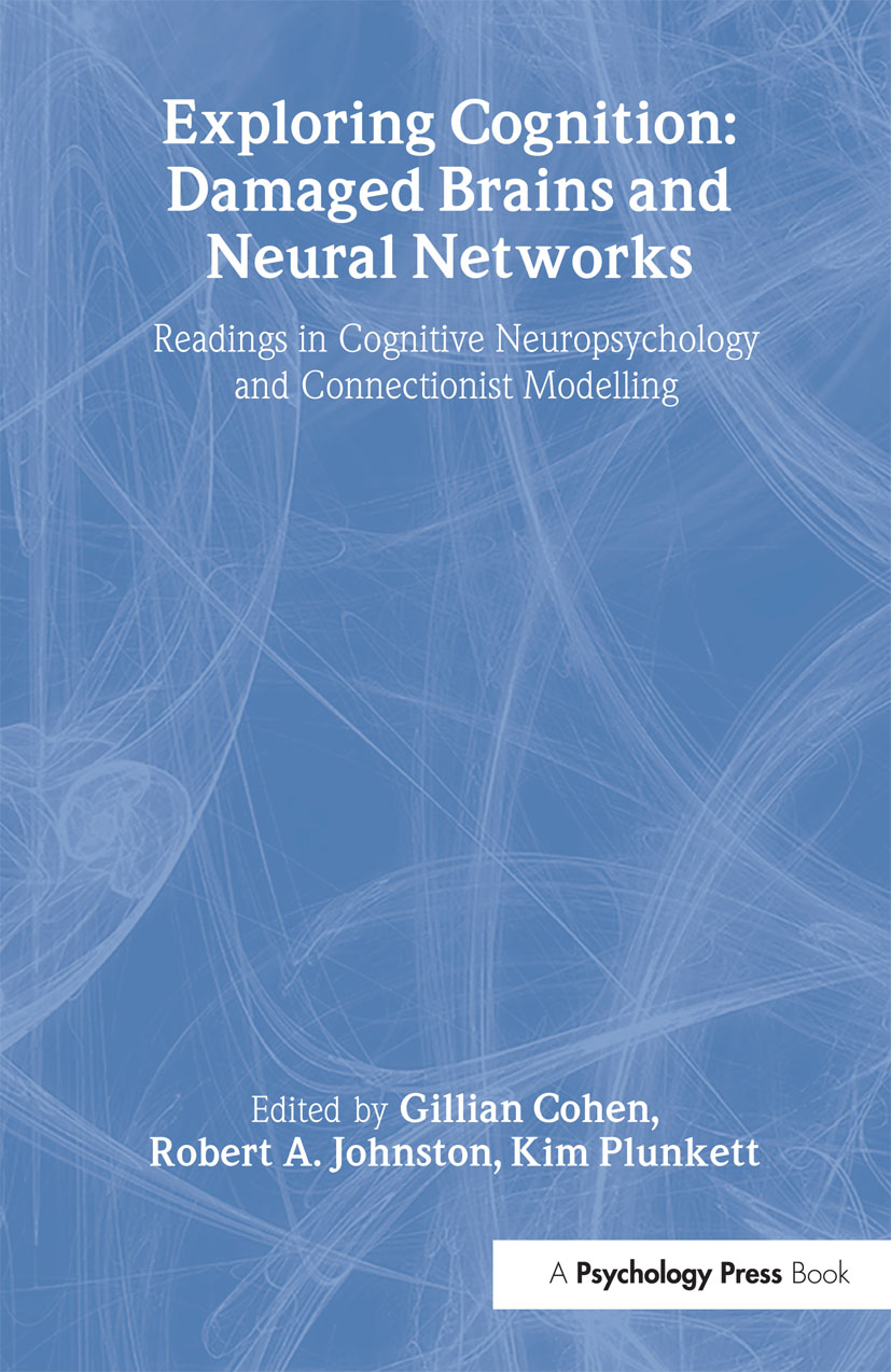 Exploring Cognition: Damaged Brains and Neural Networks: Readings in Cognitive Neuropsychology and Connectionist Modelling (Paperback) book cover