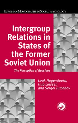 Intergroup Relations in States of the Former Soviet Union: The Perception of Russians (Hardback) book cover