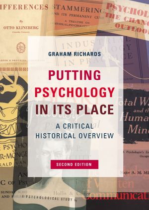 Putting Psychology in its Place, 3rd Edition: Critical Historical Perspectives, 2nd Edition (Paperback) book cover