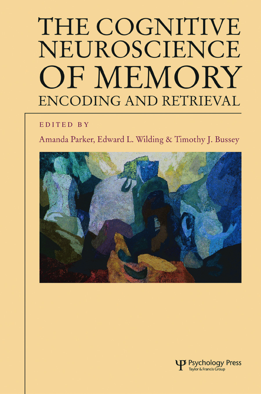 The Cognitive Neuroscience of Memory: Encoding and Retrieval (Hardback) book cover