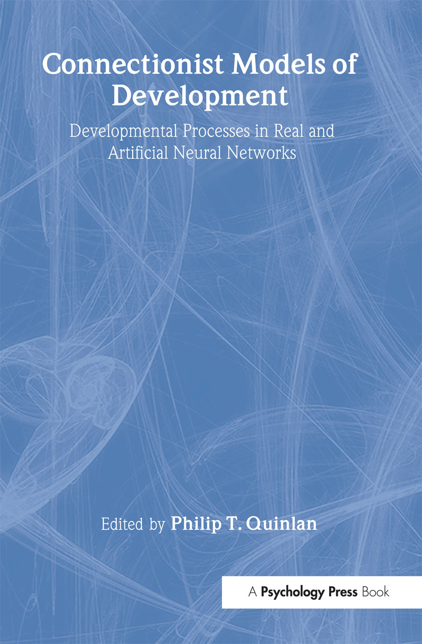 Connectionist Models of Development: Developmental Processes in Real and Artificial Neural Networks (Hardback) book cover