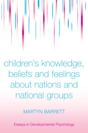 Children's Knowledge, Beliefs and Feelings about Nations and National Groups (Hardback) book cover