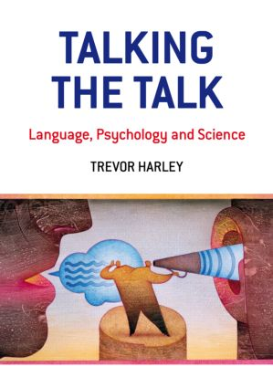 Talking the Talk: Language, Psychology and Science (Paperback) book cover