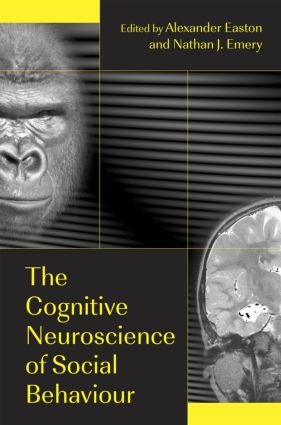 The Cognitive Neuroscience of Social Behaviour: 1st Edition (Hardback) book cover