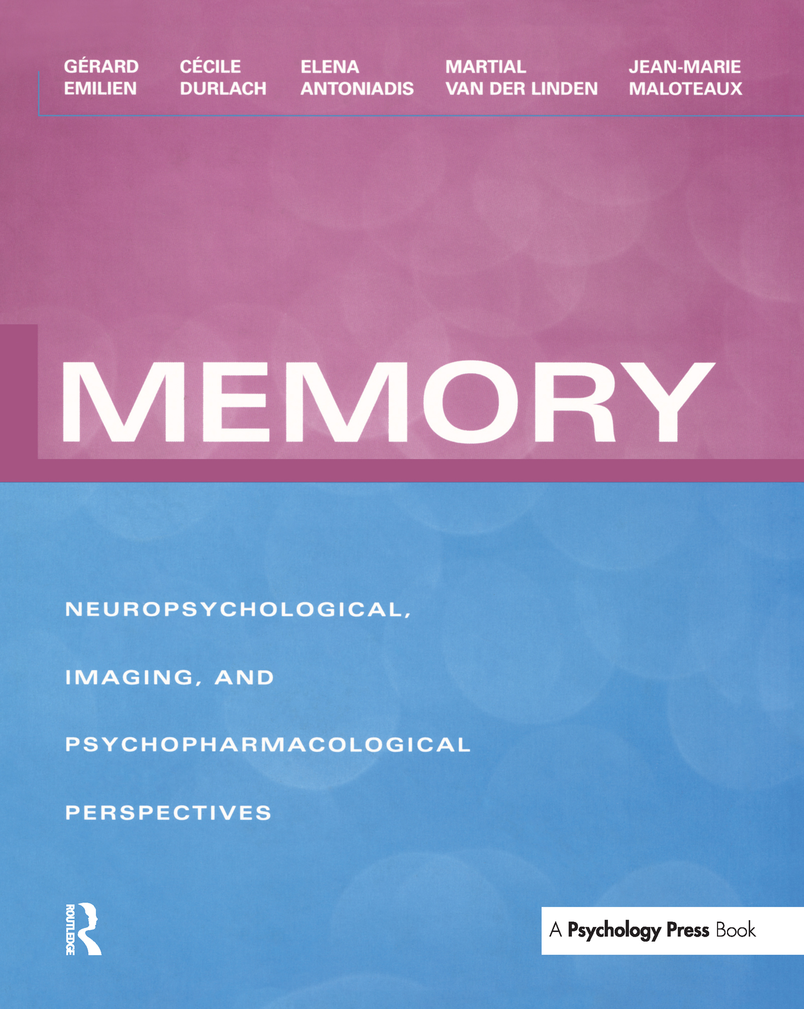Memory: Neuropsychological, Imaging and Psychopharmacological Perspectives (Hardback) book cover