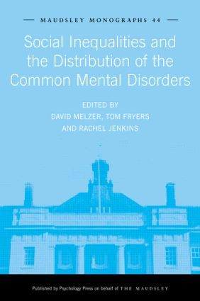 Social Inequalities and the Distribution of the Common Mental Disorders (Hardback) book cover
