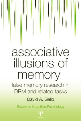 Associative Illusions of Memory: False Memory Research in DRM and Related Tasks (Hardback) book cover