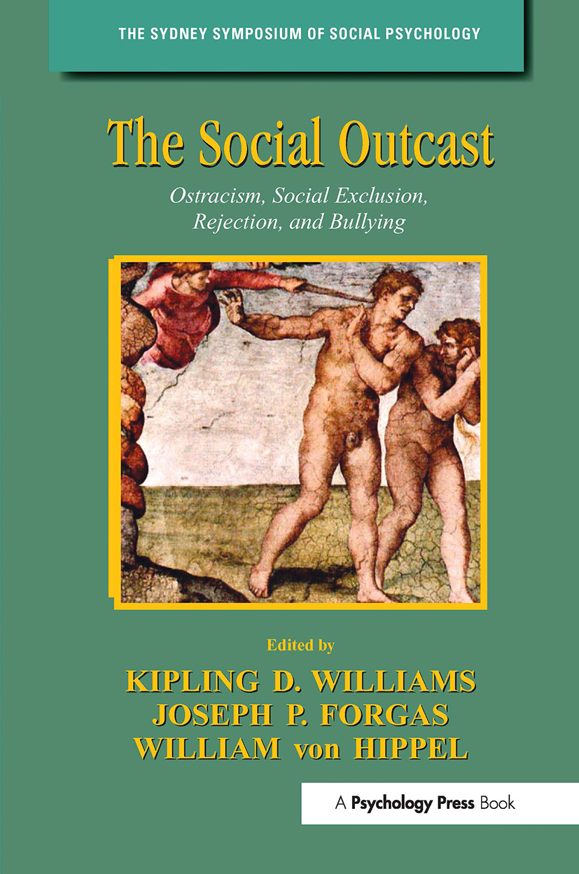 The Social Outcast: Ostracism, Social Exclusion, Rejection, and Bullying (Hardback) book cover