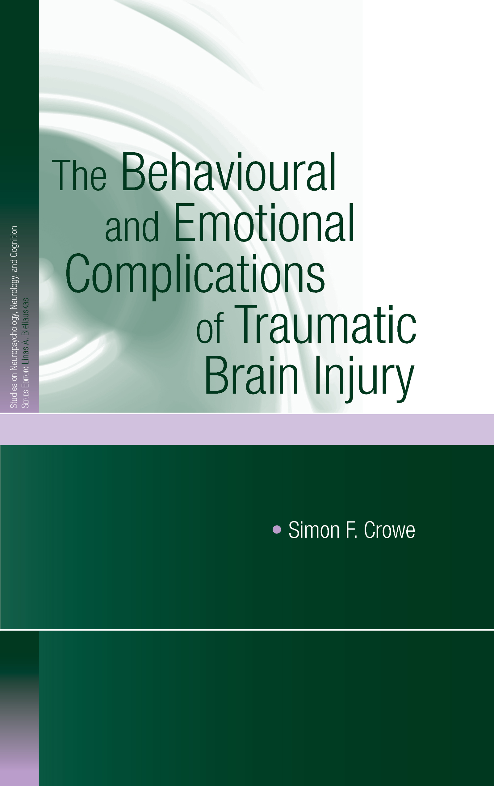 The Behavioural and Emotional Complications of Traumatic Brain Injury (Hardback) book cover