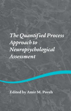 The Quantified Process Approach to Neuropsychological Assessment: 1st Edition (Hardback) book cover