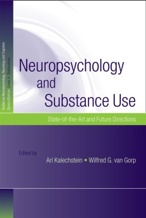 Neuropsychology and Substance Use: State-of-the-Art and Future Directions (Hardback) book cover