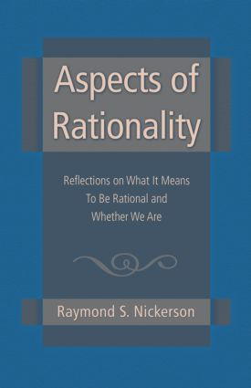 Aspects of Rationality: Reflections on What It Means To Be Rational and Whether We Are (Hardback) book cover