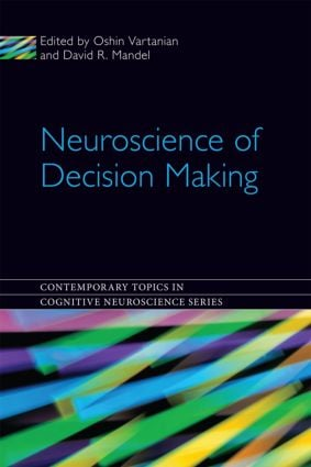 Neuroscience of Decision Making (Hardback) book cover