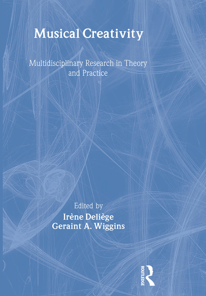 Musical Creativity: Multidisciplinary Research in Theory and Practice (Hardback) book cover