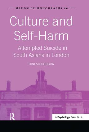 Culture and Self-Harm: Attempted Suicide in South Asians in London (Hardback) book cover