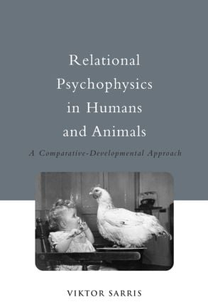 Relational Psychophysics in Humans and Animals: A Comparative-Developmental Approach (Hardback) book cover