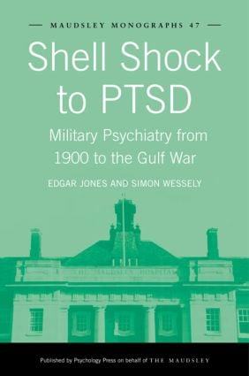 Shell Shock to PTSD: Military Psychiatry from 1900 to the Gulf War (Hardback) book cover