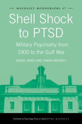 Shell Shock to PTSD: Military Psychiatry from 1900 to the Gulf War book cover