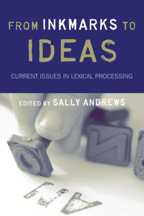 From Inkmarks to Ideas: Current Issues in Lexical Processing (Hardback) book cover